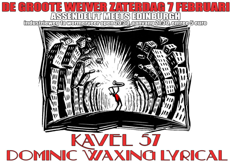 Dominic Waxing Lyrical + Kavel 57