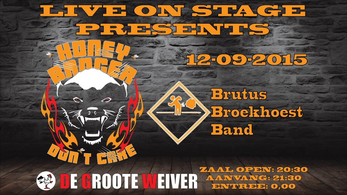 Live On Stage: Honeybadger + Support: Brutus Broekhoest Band