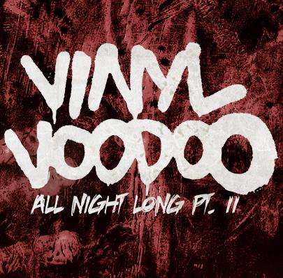 Vinyl Voodoo - All Night Long Pt. 2