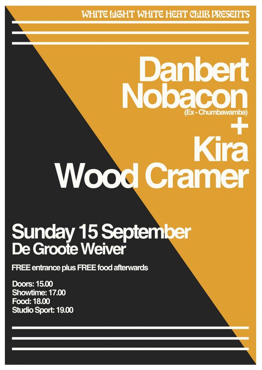 White Light White Heat Club presents : DANBERT NOBACON (ex-Chumbawamba) + KIRA WOOD CRAMER